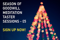 SEASON OF GOODWILL EARLY MORNING MEDITATION TASTER SESSIONS